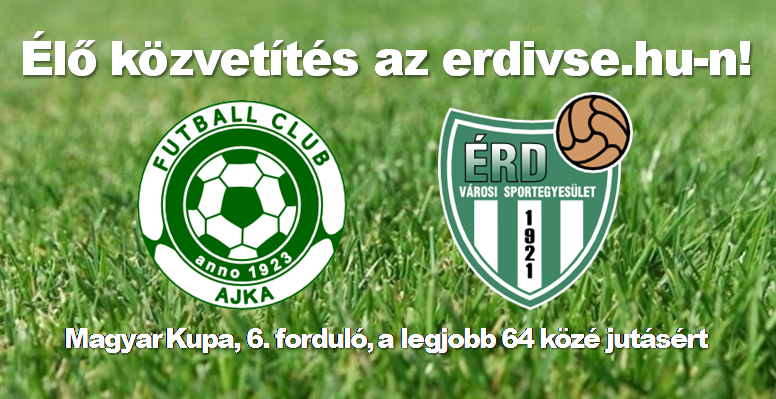 MK: FC Ajka–Érdi VSE – élő közvetítés!